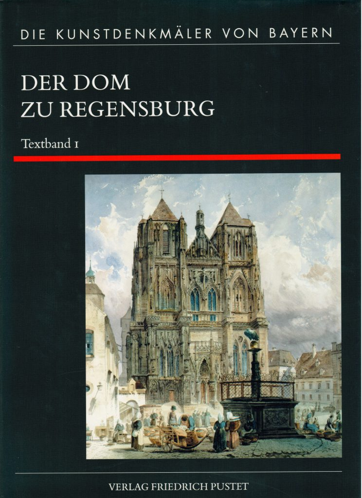 Regensburg, Dom. Titelbild Band 1 Achim Hubel