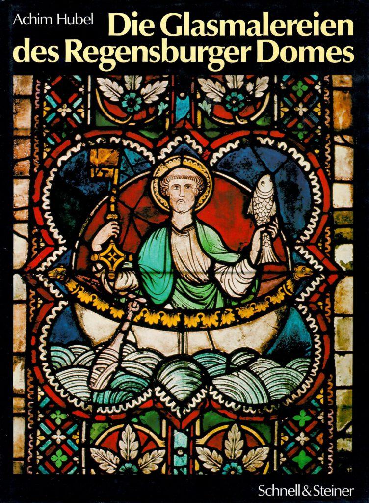 Glasmalereien des Regensburger Doms Buch 1981 Achim Hubel